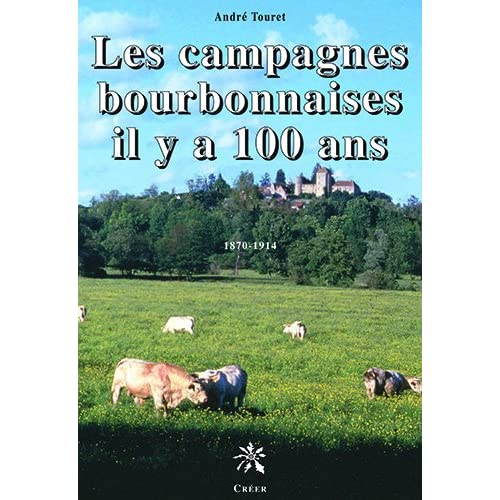Les campagnes bourbonnaises il y a 100 ans