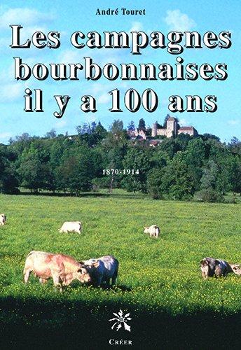 Les campagnes bourbonnaises il y a 100 ans par André Touret