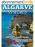 Algarve Portugal Bucket List 55 Secrets - The Locals Travel Guide  For Your Trip to Algarve: Skip the tourist traps and explore like a local : Where to ... Party in Algarve Portugal (English Edition)