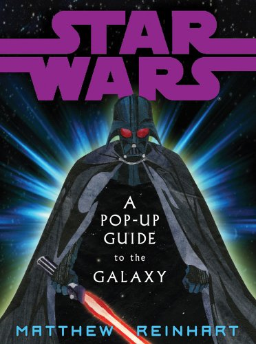 Star Wars A Pop Up Guide to the Galaxy por Reinhardt Matthew