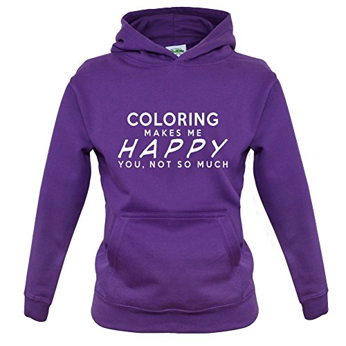 Coloring Makes Me Happy, You Not So Much - Childrens / Kids Hoodie - 9 Colours