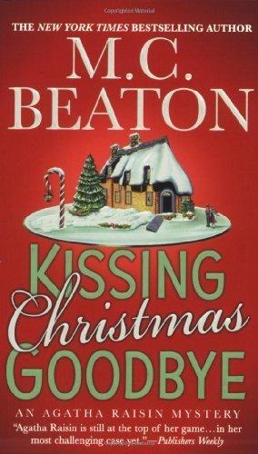 Kissing Christmas Goodbye (Agatha Raisin Mysteries, No. 18) by Beaton, M. C. (2008) Mass Market Paperback