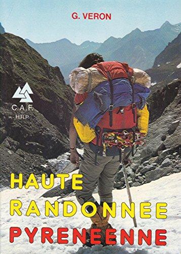 Haute randonnée pyrénéenne ou la Grande traversée des Pyrénées : D'Ouest en Est, en été
