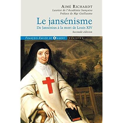 Le Jansénisme: De Jansénius à la mort de Louis XIV