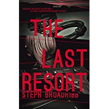 The Last Resort: A Lori Anderson Short Story (Rookie Bounty Hunter)
