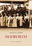 Front cover for the book Isleworth (Archive Photographs) by Mary Brown