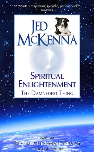 Spiritual Enlightenment: The Damnedest Thing (The Enlightenment Trilogy Book 1) (English Edition) por Jed McKenna