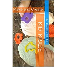 Kid Kraze: Make and Create (English Edition)