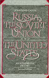 Russia, The Soviet Union, and The United States: An Interpretive History by John Lewis Gaddis (1990-01-01)