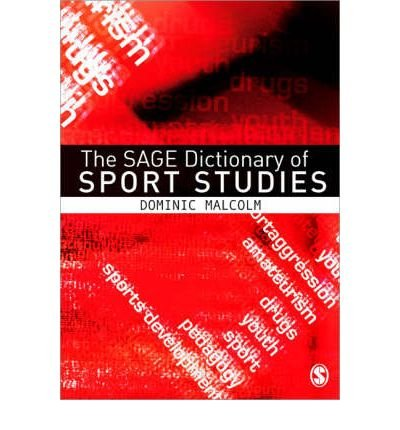 [(The Sage Dictionary of Sports Studies)] [Author: Dominic Malcolm] published on (April, 2008)