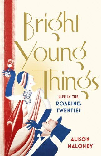 Portada del libro Bright Young Things: Life in the Roaring Twenties by Alison Maloney (2012-08-30)