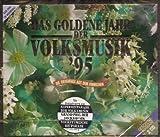 Das Goldene Jahr der Volksmusik `95 - Die Orginale aus dem Fernsehn -