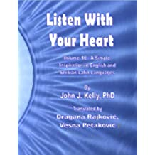 Listen With Your Heart - A Simple Inspiration in English and Serbian-Latin Languages (English Edition)