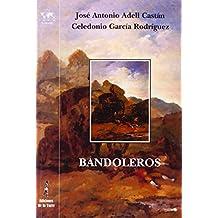 Bandoleros. Historias y leyendas románticas españolas (Nuestro Mundo Logos)