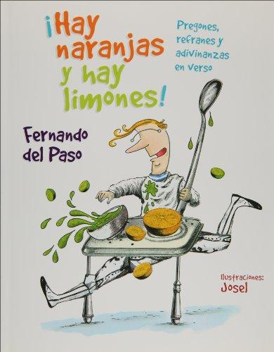 Hay naranjas y hay limones!/There are Oranges and Lemons!: Pregones, Refranes Y Adivinanzas En Verso/Praises, Sayings and Riddle in Verse (La saltapared/The Jumpwall) por Fernando Del Paso