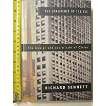 The Conscience of the Eye: The Design and Social Life of Cities by Richard Sennett (1991-01-05)