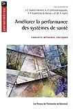 Améliorer la performance des systèmes de santé : Concepts, méthodes, pratiques...