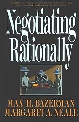 Negotiating Rationally by Max H. Bazerman (1993-10-26)