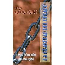 La Gravedad del Pecado = The Seriousness of Sin (Spanish Edition) by D. Martyn Lloyd-Jones (2010-03-02)