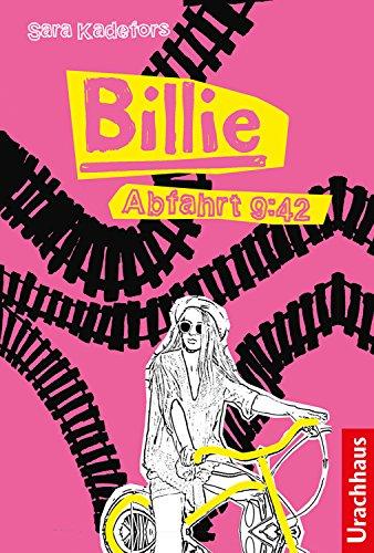 Buchseite und Rezensionen zu 'Billie: Abfahrt 9:42' von Sara Kadefors