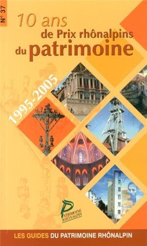 10 ans de Prix rhônalpins du patrimoine (1995-2005) par Patrimoine rhônalpin