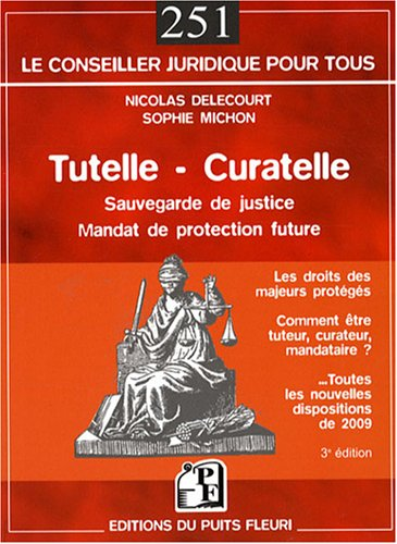 Tutelle - Curatelle: Sauvegarde de justice. Mandat de protection future