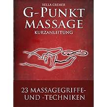 G-Punktmassage - 23 Massagegriffe mit Zeichnungen: Kurzanleitung