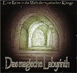 Das magische Labyrinth, eine Reise in die Welt der mystischen Klänge