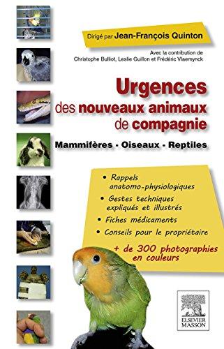 Urgences des nouveaux animaux de compagnie: Mammifres - Oiseaux - Reptiles