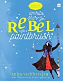 #5: Amrita Sher-Gil: Rebel with a Paintbrush (Timeless Biographies)