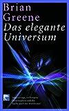 Das elegante Universum - Brian Greene