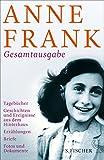 Gesamtausgabe: Tagebücher - Geschichten und Ereignisse aus dem Hinterhaus - Erzählungen - Briefe - Fotos und Dokumente (Fischer Klassik) - Anne Frank