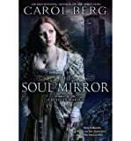 (THE SOUL MIRROR ) By Berg, Carol (Author) Paperback Published on (01, 2011)