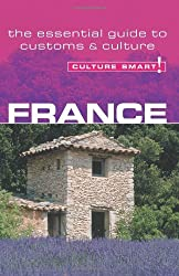France - Culture Smart!: The Essential Guide to Customs & Culture by Barry Tomalin (2006-09-05)