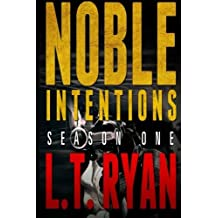 Noble Intentions: Season One by L.T. Ryan (2012-08-28)