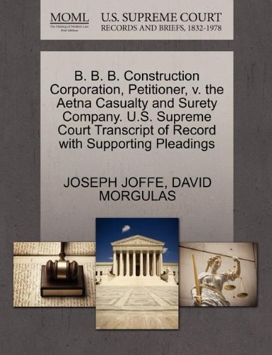 B. B. B. Construction Corporation, Petitioner, v. the Aetna Casualty and Surety Company. U.S. Supreme Court Transcript of Record with Supporting Pleadings