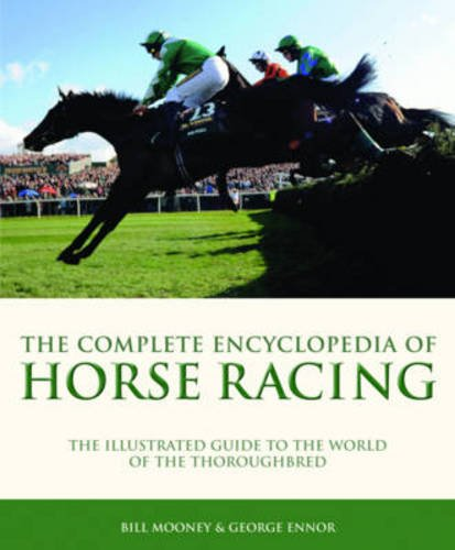 The Complete Encyclopedia Horse Racing por Bill Mooney