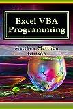 Excel VBA Programming: Learn Excel VBA Programming FAST and EASY!: Volume 9 (Programming is Easy) by Matthew Matthew Gimson (2015-11-13)