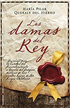 Las damas del rey (Novela Historica (roca)) de [del Hierro, Maria Pilar Queralt]