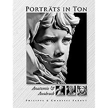 Porträts in Ton: Anatomie & Ausdruck