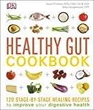 Healthy Gut Cookbook: 120 stage-by-stage healing recipes to improve your digestive health