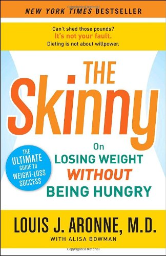 The Skinny: On Losing Weight without Being Hungry - the Ultimate Guide to Weight Loss Success