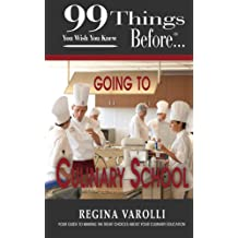 99 Things You Wish You Knew Before Going To Culinary School (99 Series) (English Edition)