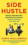 #8: Side Hustle: Build a Side Business and Make Extra Money - Without Quitting Your Day Job