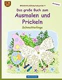 BROCKHAUSEN Bastelbuch Bd. 4 - Das große Buch zum Ausmalen und Prickeln: Schmetterlinge