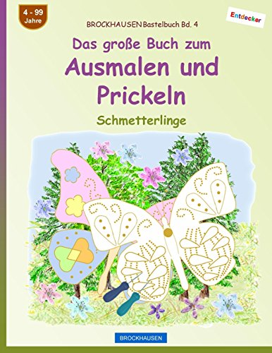 ... BROCKHAUSEN Bastelbuch Bd. 4   Das Große Buch Zum Ausmalen Und Prickeln:  Schmetterlinge