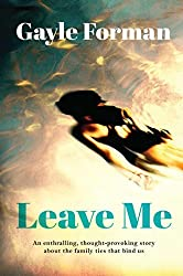 Leave Me by Gayle Forman (2016-09-08)