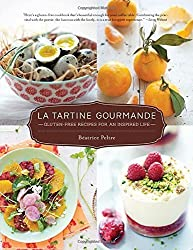La Tartine Gourmande: Gluten-Free Recipes for an Inspired Life by Peltre, Beatrice (2014) Paperback