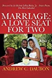 Marriage: A Loveseat for Two by Andrew C Daubon (2016-01-16)