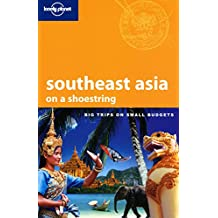 Southeast Asia on a shoestring (Lonely Planet South-East Asia: On a Shoestring)